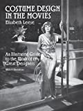Costume Design in the Movies: An Illustrated Guide to the Work of 157 Great Designers (Dover Fashion and Costumes)