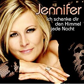 ich schenke dir den himmel jede nacht jennifer mp3 downloads. Black Bedroom Furniture Sets. Home Design Ideas