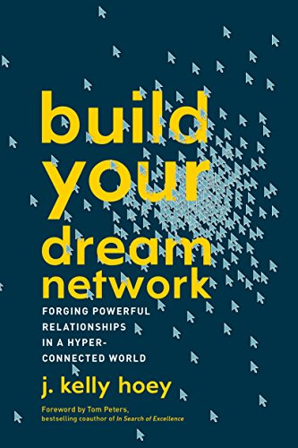 [Ebook] Build Your Dream Network: Forging Powerful Relationships in a Hyper-Connected World<br />T.X.T