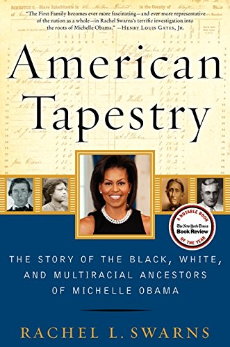 Download American Tapestry: The Story of the Black, White, and Multiracial Ancestors of Michelle Obama PDF