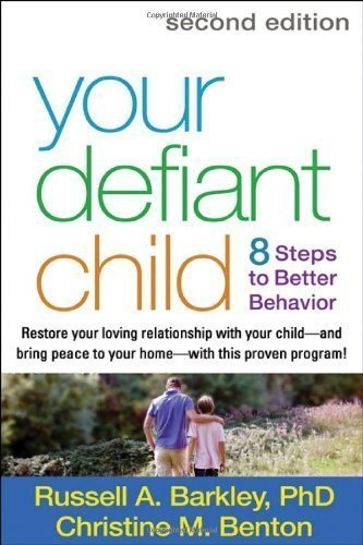 Your Defiant Child, Second Edition by Barkley PhD ABPP ABCN, Russell A. Published by The Guilford Press 2nd (second) edition (2013) Paperback