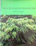 Cultivated Hemlocks, John Swartley, 0917304748