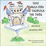 That Famous Bird, Sir Thornton the Third, Tammy Hill Headrick, 1426905505