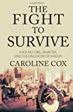 The Fight to Survive, Caroline Cox, 1607145510