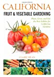 California Fruit & Vegetable Gardening: Plant, Grow, and Eat the Best Edibles for California Gardens (Fruit & Vegetable Gardening Guides)
