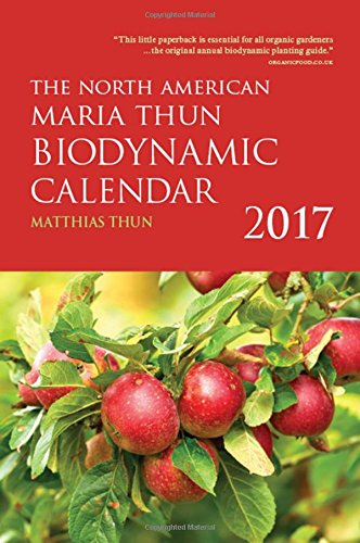 The North American Maria Thun Biodynamic Calendar: 2017 (German Edition)