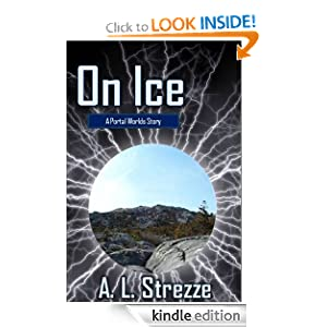 On Ice (Portal Worlds) A. L. Strezze