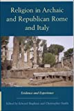 img - for Religion in Archaic and Republican Rome and Italy: Evidence and Experience (New Perspectives on the Ancient World) book / textbook / text book