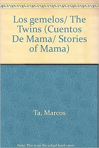 Los gemelos (Cuentos De Mama/ Stories of Mama)