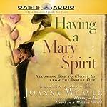 Having a Mary Spirit | Joanna Weaver