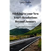 Picking and Sticking with New Year's Resolutions beyond January ( Inspiration, quick read): On the road to your goals ( New Year's Resolution, goals, organization)
