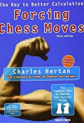 Forcing Chess Moves: The Key to Better Calculation by Hertan, Charles (2008) Paperback