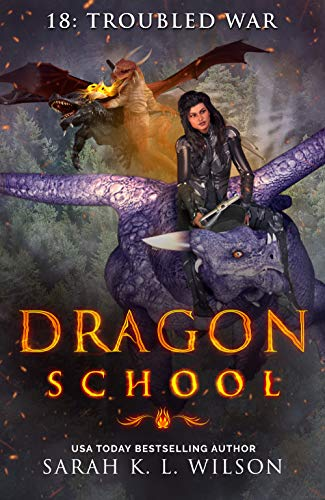 Dragon School: Troubled War by [Wilson, Sarah K. L.]