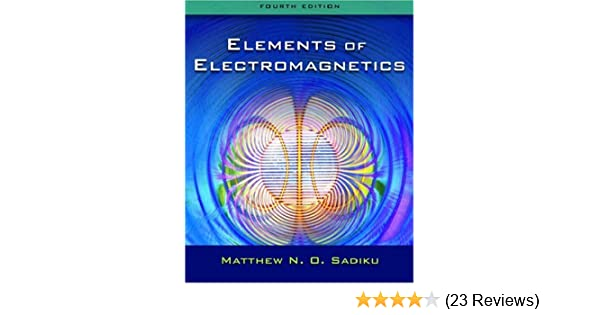 Elements of electromagnetics the oxford series in electrical and elements of electromagnetics the oxford series in electrical and computer engineering matthew n o sadiku 9780195300482 amazon books fandeluxe Images
