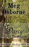 The Darcy Decision: A Pride and Prejudice Variation (Pathway to Pemberley Book 3)