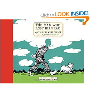The Man Who Lost His Head (New York Review Children's Collection) Claire Huchet Bishop and Robert McCloskey