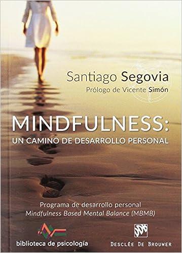 Mindfulness: un camino de desarrollo pesonal Biblioteca de Psicología: Amazon.es: Santiago Segovia: Libros