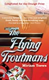 Front cover for the book The Flying Troutmans by Miriam Toews