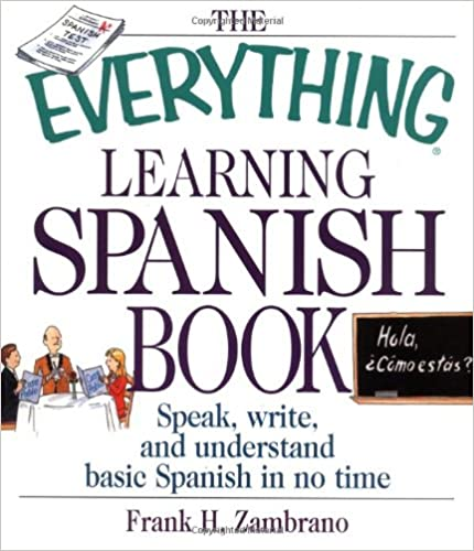 Amazon com: The Everything Learning Spanish Book: Speak, Write, and