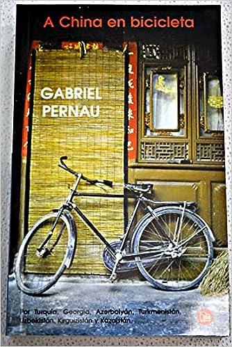 A China En Bicicleta: Amazon.es: Pernau, Gabriel: Libros