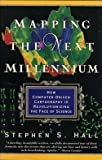 Mapping the Next Millennium, Stephen S. Hall, 0679741755