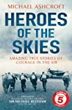 Heroes of the Skies, Michael Ashcroft, 0755363892