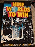 Nine Worlds to Win 0850093074 Book Cover