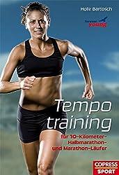 Tempotraining: Für 10-Kilometer, Halbmarathon- und Marathon-Läufer