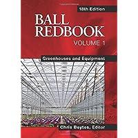 Ball Redbook, Volume 1: Greenhouses and Equipment
