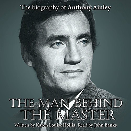 The Man Behind the Instructor: The Biography of Anthony Ainley