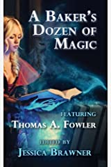 A Baker's Dozen of Magic: Story of the Month Club 2015 Anthology (Story of the Month Club - Anthology) (Volume 2) Paperback