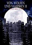 Von Wolfen Und Vampiren II (German Edition)