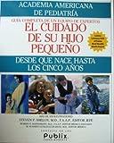 Ed Cuidado de Us Hijo Pequeno, American Academy of Pediatrics Staff, 1581100590