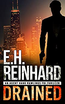 Drained (An Agent Hank Rawlings FBI Thriller Book 1) by [Reinhard, E.H.]