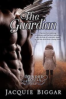 The Guardian: A Paranormal Thrill Ride! (Mended Souls Book 1) by [Biggar, Jacquie]