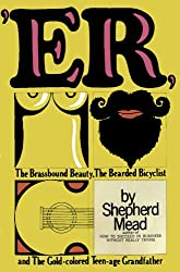'ER or, The Brassbound Beauty, The Bearded Bicyclist, and the Gold-colored Teen-age Grandfather