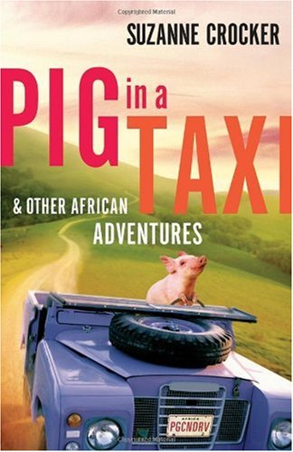 Download Pig in a Taxi and Other African Adventures PDF