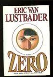 Zero, Eric Van Lustbader, 0394565762