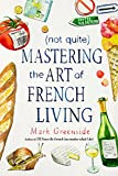 #9: (Not Quite) Mastering the Art of French Living