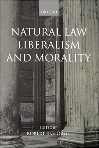 natural law liberalism and morality contemporary essays robert natural law liberalism and morality contemporary essays robert p george 9780199243006 com books