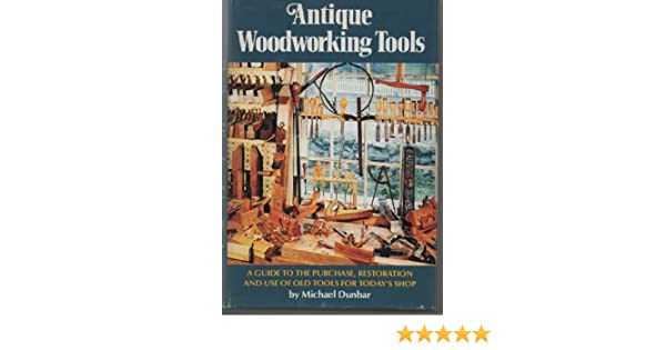 Antique Woodworking Tools A Guide To The Purchase