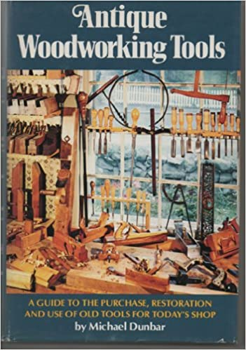 Antique Woodworking Tools A Guide To The Purchase Restoration And