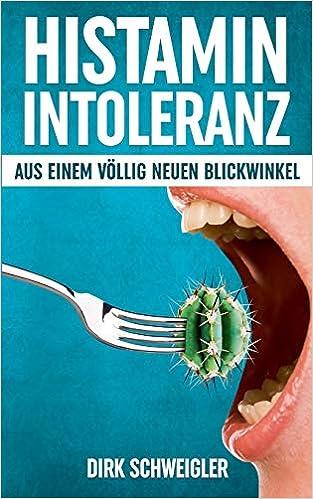 Dirk Schweigler - Histaminintoleranz