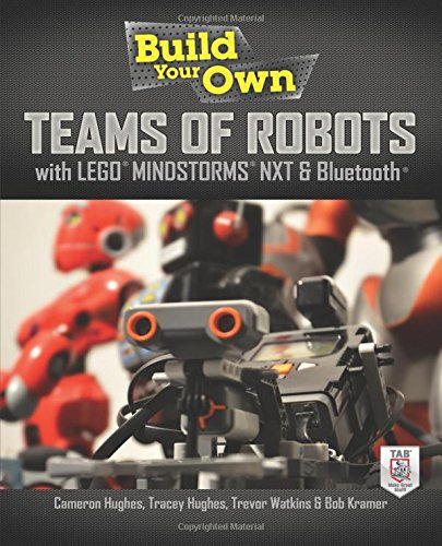 Build Your Own Teams of Robots with LEGO® Mindstorms® NXT and Bluetooth® ()
