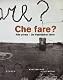 img - for Che fare?: Arte Povera : The Historic Years book / textbook / text book