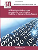 (NISTIR 7741) NIST Guide to the Processes Approach for Improving the Usability of Electronic Health Records, nist, 1493747606