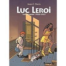 LUC LEROI : TOUT D'ABORD (1980-1985)