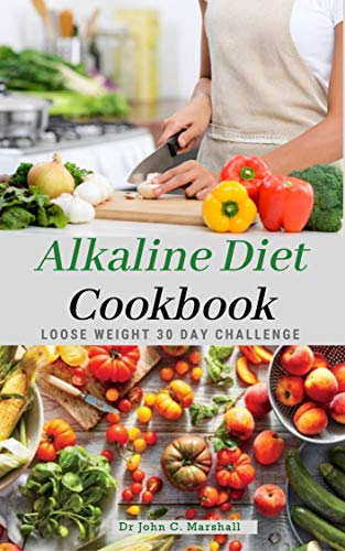 Alkaline Diet Cookbook: Loose Weight 30 Day Challenge, Simple and Easy Diet  Plan for Beginners to Balance PH Levels See more