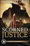 img - for Scorned Justice: The Men of the Texas Rangers - Book 3 book / textbook / text book