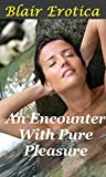 An Encounter with Pure Pleasure